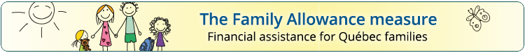 The Family Allowance measure. Financial assistance for Québec families