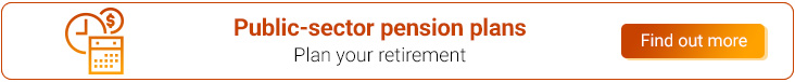 Public-sector pension plans. Plan your retirement. Find out more.