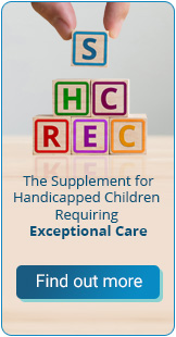 The Supplement for Handicapped Children Requiring Exceptional Care. Find out more!