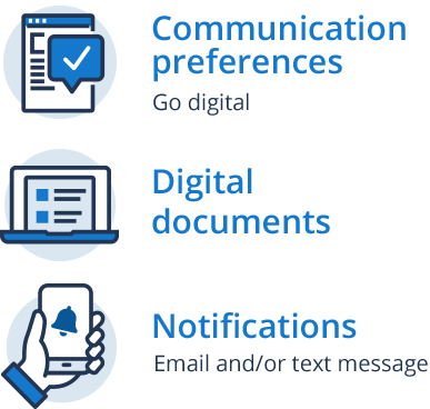 Communication preferences - Go digital, Digital documents, Notifications - Email and/or text message