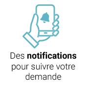 o des notifications par courriel ou texto pour suivre votre demande