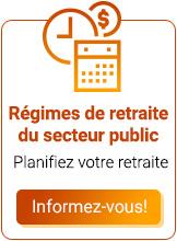 Régimes de     retraite du secteur public. Planifiez votre retraite. Informez-vous!