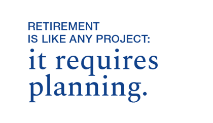 Retirement is like any project: It requires planning